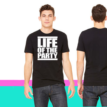 Life of the Party_ unisex t-shirt