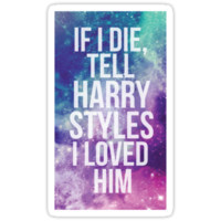 If I Die, Tell Harry Styles I Loved Him