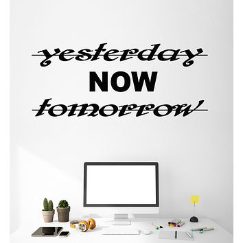 Vinyl Wall Decal Stickers Motivation Quote Words Yesterday Now Tomorrow Inspiring Letters 3352ig (22.5 in x 9.5 in)