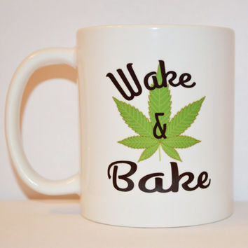 Wake & Bake Coffee Mug - Stoner Mug - Unique Mug - Gifts for Stoners - Quote Mug - Funny Mug - Hippie Cannabis Leaf Cup - 11 oz Ceramic Mug