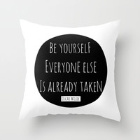 Be yourself; everyone else is already taken. Oscar Wilde Throw Pillow by White Print Design