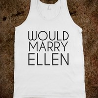 Would Marry Ellen