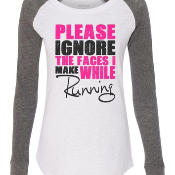 "Womens ""Please Ignore The Faces I Make While Running"" Long Sleeve Elbow Patch Contrast Shirt"