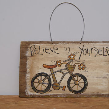 Distressed Wood Sign Hand Painted Bike Art Wood Sign Country Home Decor Shabby Sign Cottage Chic Decor Believe In Yourself Shabby Chic Sign