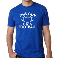 This Guy Loves Football with FOOTBALL GRAPHIC TShirt. Tshirt for football. Sports Team Player