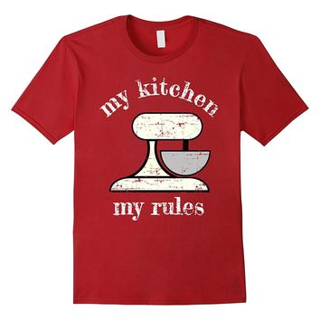 MY KITCHEN MY RULES HOME COOK BAKER MIXER T SHIRT