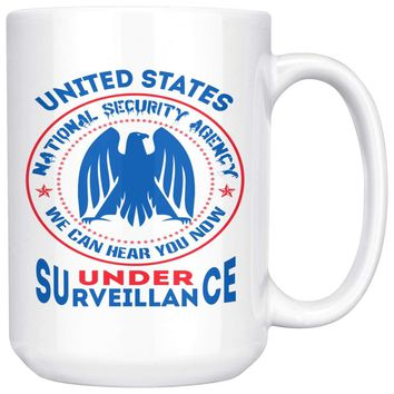 Funny Conspiracy Theory NSA Mug We Can Hear You Now 15oz White Coffee Mugs