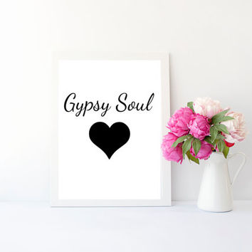 Gypsy Soul quote print, 4x6, 8x10, 11x14, 13x19 inch, wall art print poster for, dorm room, apartment, or home decor
