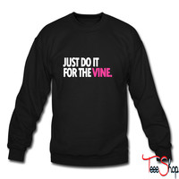DO IT FOR THE VINE 1 sweatshirt