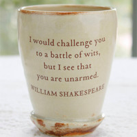 Shakespeare - I would challenge you to a battle of wits....