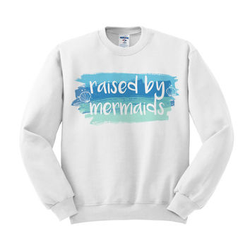 Raised By Mermaids Crewneck Sweatshirt