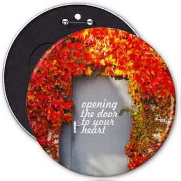 Opening the Door to Your Heart 6 Inch Round Button