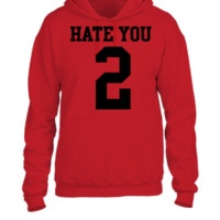 Hate You 2 Jersey - UNISEX HOODIE