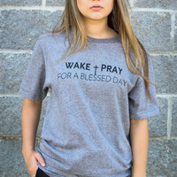Wake and Pray Tee