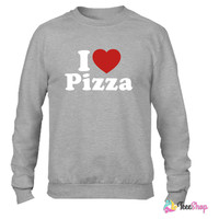 I Love Pizza Crewneck sweatshirtt