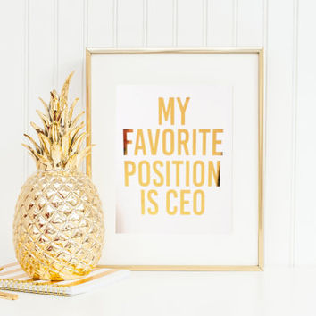 My Favorite Position is CEO Gold Foil Print - Foil Print - Gold Print Out - Gold Prints - Gold Foil - Custom Typography
