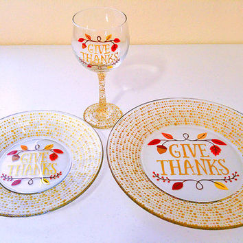 Thanksgiving Dinner Set - Hand Painted Glass - Wine Glass - Dinner Plate - Salad Plate - Autumn - Give Thanks