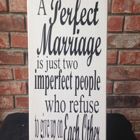 A Perfect Marriage Hand Painted & Vinyl Wood Sign - Perfect Wedding or Anniversary Gift