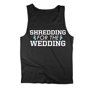 Shredding For The Wedding - Sweat Tank Top