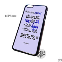 The most important thing is quotes Audrey Hepburn Phone Case For Apple,  iphone 4, 4S, 5, 5S, 5C, 6, 6 +, iPod, 4 / 5, iPad 3 / 4 / 5, Samsung, Galaxy, S3, S4, S5, S6, Note, HTC, HTC One, HTC One X, BlackBerry, Z10