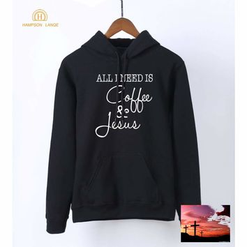 Hot Super Christian Hoodies Women All I Need Is Coffee & Jesus Casual Sweatshirts 2018 Spring Long Sleeve Hooded Women Pullovers