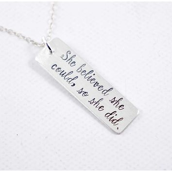 """""""She believed she could, so she did"""" - Sterling Silver Necklace"""