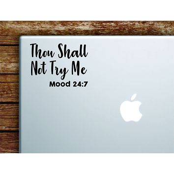 Thou Shall Not Try Me Mood Laptop Wall Decal Sticker Vinyl Art Quote Macbook Apple Decor Car Window Truck Teen Inspirational Girls Funny