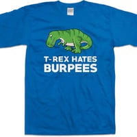 Funny Gym Shirts T-Rex Hates Burpees Exercise Clothes Fitness Shirt Training Gifts Gym T Shirt Workout Apparel Activewear Mens Tee WT-207