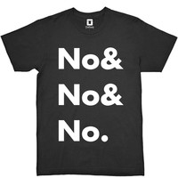 No and No and No | Men's Black T-Shirt by OniTees