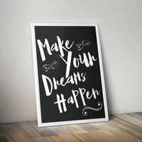 Make Your Dreams Happen Printable, Inspirational Poster, inspirational Wall Art, Typography Poster, Quote Poster, Motivational Poster