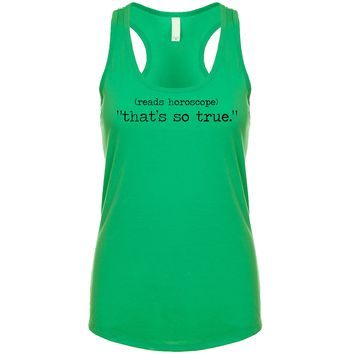 (Reads Horoscope) That's So True Women's Tank