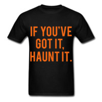 If You've Got It Haunt It, Halloween, Unisex T-Shirt