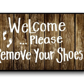 """Welcome, Please Remove Your Shoes"" Custom Printed Door Mat/Rug"