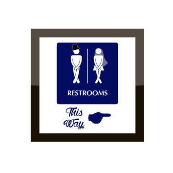 Funny Directional Bathroom Sign / Wedding Event Decor / Funny Restroom Print / Custom Colors