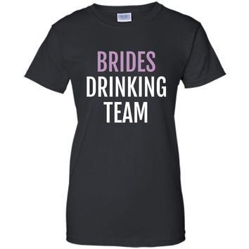 Brides Drinking Team T-Shirt - Funny Novelty Bride Team Tee