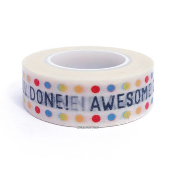 Awesome! Way to Go! Motivational Paper Washi Tape, 15mm x 10 yards: Love My Tapes