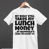 Lunch Money Bully-Unisex White T-Shirt