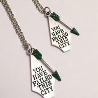 You Have Failed This City - Green Arrow/Oliver Queen - Arrow CW Inspired Necklace - Arrow Jewelry