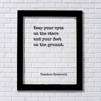 Theodore Roosevelt - Keep your eyes on the stars and your feet on the ground - Astronomy Astronomer Space Planets - Art Print Floating Quote