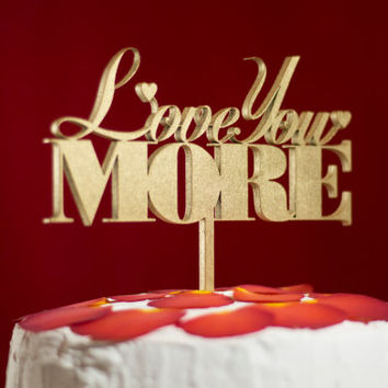 Love You More Cake Topper ,etsy cake topper , Wedding Cake Topper,Cake Topper,Wooden Cake Topper