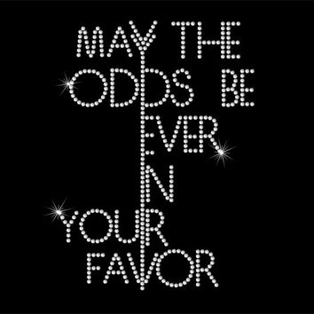 Hunger Games - May The Odds Be Ever In Your Favor - Rhinestone Iron-On Transfer - DIY Iron On Rhinestone Transfer