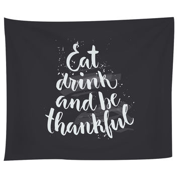 Eat Drink and Be Thankful Tapestry