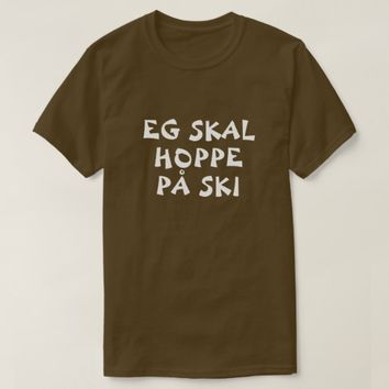 I'm going to ski jump in Norwegian brown T-Shirt