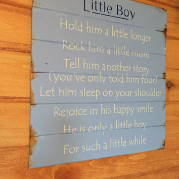 "Little Boy Hold him a little longer tell him another story He is a little boy such a little while 21""w x 21"" hand-painted wood sign"