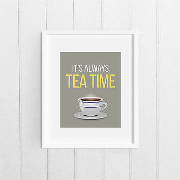 Printable Wall Art, Grey Yellow, It's always tea time, Alice in Wonderland quote, Lewis Carroll Print 8x10 Instant Download, Teacup Wall Art