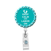 Keep Calm and Labor On - Blue with Baby Feet - Nursing Badge Holder - Labor and Delivery Badge Reel - Nurse Name Badge - L&D Badge