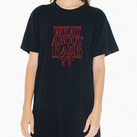 What About Barb? - Black, White or Gray T-Shirt