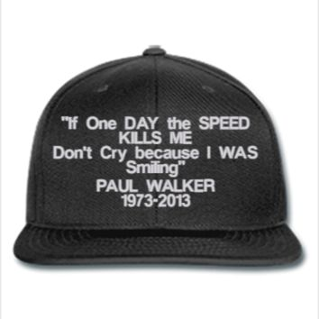 If One DAY the SPEED kills me paul walker Snapback,Hat,cap,
