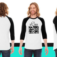 haters gonna hate, potatoes gonna potate American Apparel Unisex 3/4 Sleeve T-Shirt