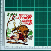 Here's Your Deer Meat Mother Fucker Sticker Decal Hunting Funny Rude Decals LOL